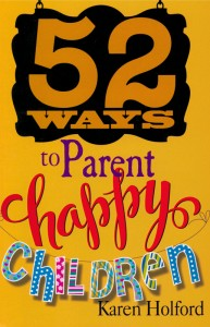 52 ways to parent happy children holford i cover